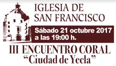 """NUESTRO PROXIMO CONCIERTO: III ENCUENTRO CORAL """"Ciudad de Yecla"""""""