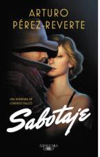RESEÑA LITERARIA: SABOTAJE. Arturo Pérez Reverte. Edit. Alfaguara.- 372 págs.