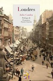 RESEÑA LITERARIA. LONDRES.-  Julio Camba.- Edit. Reino de Cordelia.- 344 páginas. 2012. Madrid.
