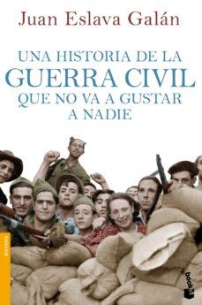 Reseña literaria. Una Historia de la Guerra civil que no va a gustar a nadie.- Juan Eslava Galán.