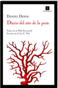 DIARIO DEL AÑO DE LA PESTE.- Daniel DeFoe. Edit. Impedimenta. 222 págs.